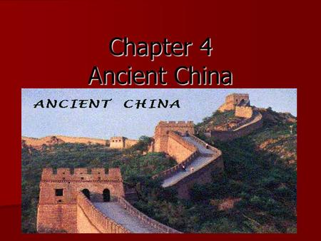 Chapter 4 Ancient China. Lesson One 3000 B.C. Huang River Valley China is in Asia China is in Asia China is the largest country in Asia China is the largest.