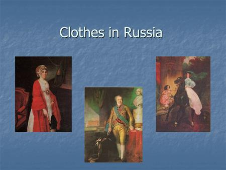 Clothes in Russia. It was believed that women's hair hid some magic. It was a big sin if a married woman showed even a small part of their hair to other.
