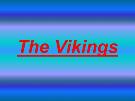 The Vikings Viking Blacksmiths Viking blacksmiths made weapons for warriors and amulets that represented their gods.