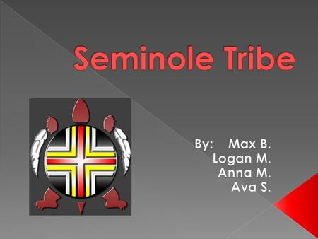  All women and children belong to one tribe  Seminole women worked near the camp and took care of the children  The men hunted all day  In the early.