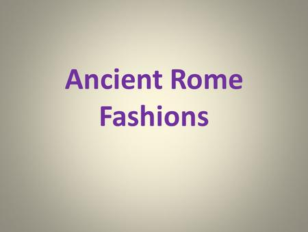 Ancient Rome Fashions.