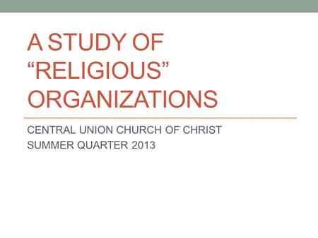 "A Study <strong>of</strong> ""Religious"" Organizations"