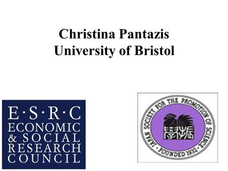 Christina Pantazis University of Bristol. Policy Lessons from the UK The 1999 Poverty and Social Exclusion Survey of Britain found that the experience.