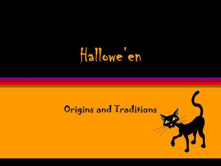 Hallowe'en Origins and Traditions Origins öHallowe'en began two thousand years ago in Ireland, England, and Northern France with the ancient religion.