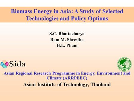 S.C. Bhattacharya Ram M. Shrestha H.L. Pham Asian Regional Research Programme in <strong>Energy</strong>, Environment and Climate (ARRPEEC) Asian Institute of Technology,