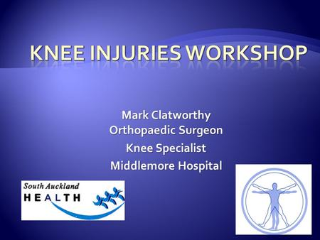 Mark Clatworthy Orthopaedic Surgeon Knee Specialist Middlemore Hospital.