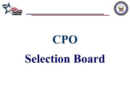 CPO Selection Board.