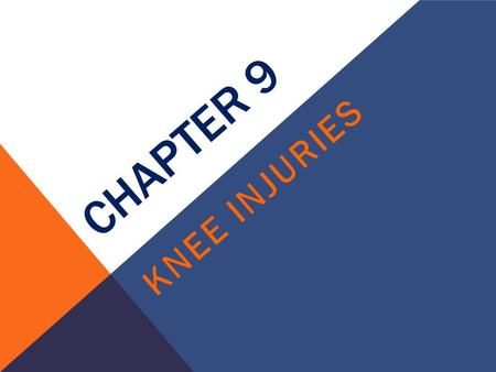 Chapter 9 Knee Injuries.