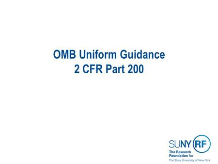 OMB Uniform Guidance 2 CFR Part 200.  The final guidance was issued on December 26, 2013 and supersedes and streamlines requirements from OMB Circulars.