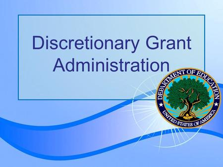 Page 1 Discretionary Grant Administration. Page 2  Overview of ED financial policies  Managing budget  Avoiding audit problems  Identifying key resources.