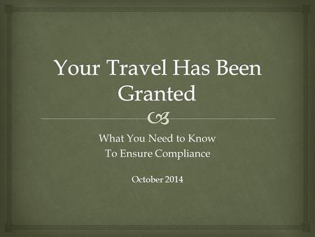 What You Need to Know To Ensure Compliance October 2014.