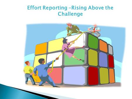 Effort Reporting –Rising Above the Challenge.  OMB Circular A-21 Cost Principles for Educational Institutions  OMB Circular A-110 Uniform Administrative.