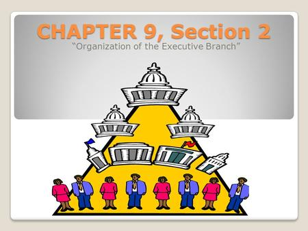 """Organization of the Executive Branch"""