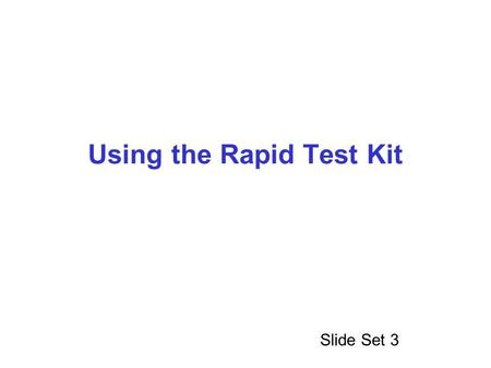 Using the Rapid Test Kit Slide Set 3. Quickvue Rapid Influenza A and B Test Allows for rapid, qualitative detection of influenza type A and type B antigens.