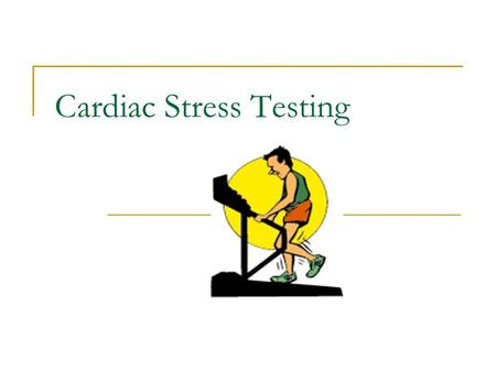 Cardiac Stress Testing. What is a stress test? A progressive graded test that reproduces diagnostic, prognostic, and functional abnormalities in clients.