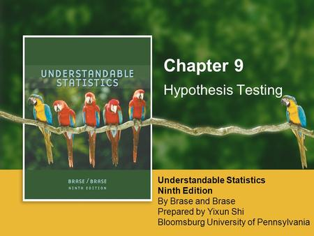 Chapter 9 Hypothesis Testing Understandable Statistics Ninth Edition
