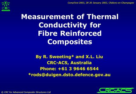 CompTest 2003, 28-30 January 2003, Châlons-en-Champagne © CRC for Advanced Composite Structures Ltd Measurement of Thermal Conductivity for Fibre Reinforced.