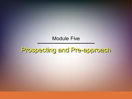 Prospecting and Pre-approach