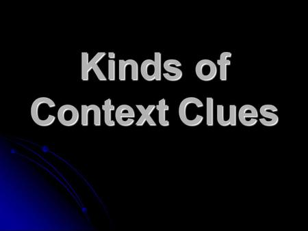 Kinds of Context Clues.