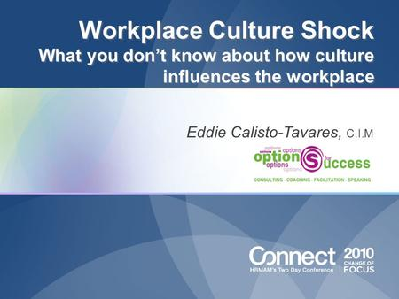 Workplace Culture Shock What you don't know about how culture influences the workplace Workplace Culture Shock What you don't know about how culture influences.