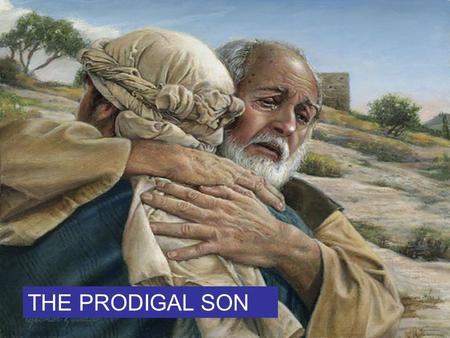 THE PRODIGAL SON. When the boy wasted all of his father's money on parties and unnecessary things and then came back to ask for forgiveness, his father.
