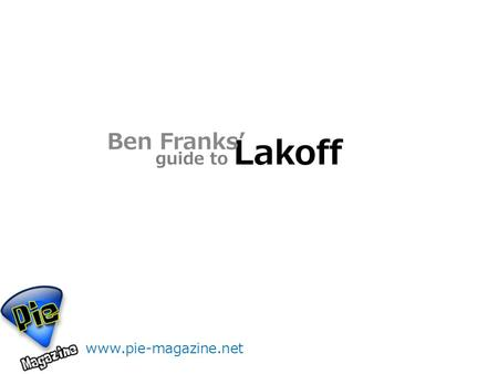 Guide to Lakoff Ben Franks' www.pie-magazine.net.