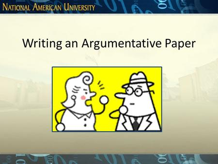 Writing an Argumentative Paper What is an Argument An argument involves the process of establishing a claim and then proving it with the use of logical.