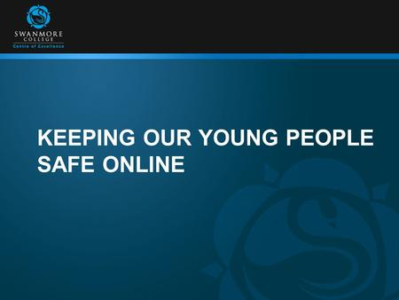 KEEPING OUR YOUNG PEOPLE SAFE ONLINE. Nine Young Lives Lost 2011 -2013.