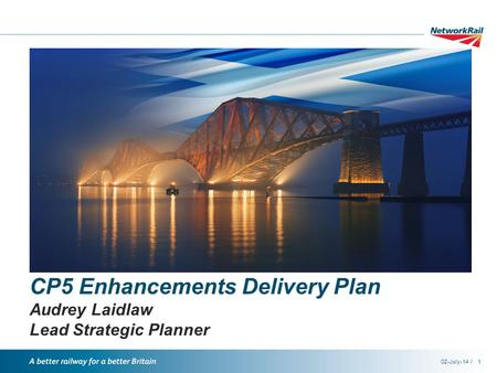 /02-July-141 CP5 Enhancements Delivery Plan Audrey Laidlaw Lead Strategic Planner.
