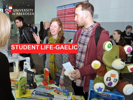 STUDENT LIFE-GAELIC. GAELIC LANGUAGE PLAN W HAT DOES IT DO ? Increases opportunities to learn and use Gaelic Increases Gaelic's visibility on campus Lots.