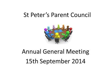 St Peter's Parent Council Annual General Meeting 15th September 2014.