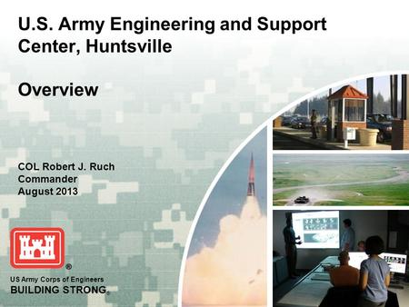 U.S. Army Engineering and Support <strong>Center</strong>, Huntsville Overview