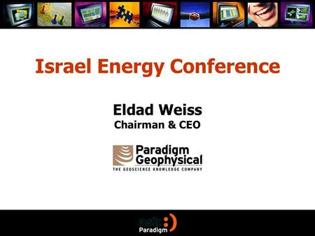 Israel Energy Conference Eldad Weiss Chairman & CEO.