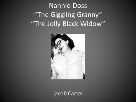 "Nannie Doss ""The Giggling Granny"" ""The Jolly Black Widow"""