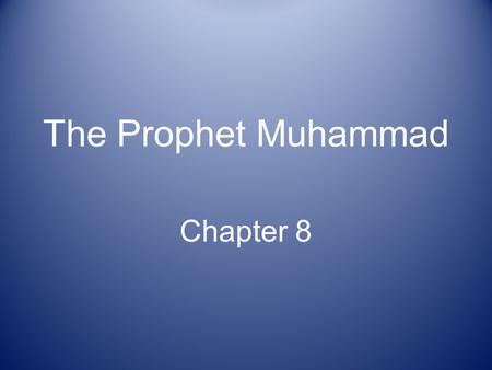 The Prophet Muhammad Chapter 8.