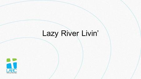 Lazy River Livin'. Key Verse Hebrews 2:1 (page 648) Therefore we must pay much closer attention to what we have heard, lest we drift away from it.