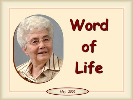 WordofLife May 2009 Like good stewards of the manifold grace of God, serve one another with whatever gift each of you has received. (1 Pt 4,10).