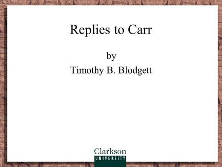 "Replies to Carr by Timothy B. Blodgett. Carr ""tells it like it is."" About one-third of the letters to the editor supported Carr. –Getting the job done."