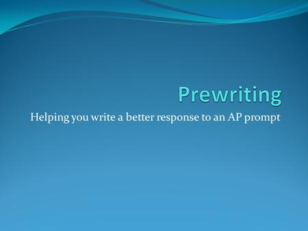Helping you write a better response to an AP prompt