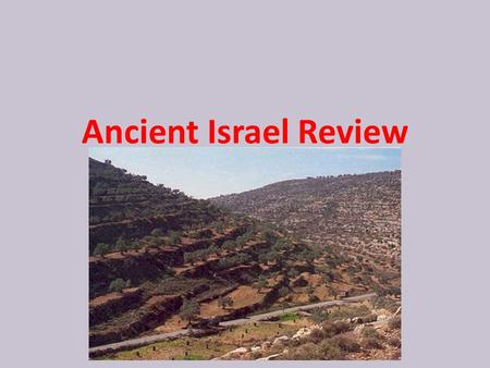 Ancient Israel Review. The people who became Jews first lived in ……