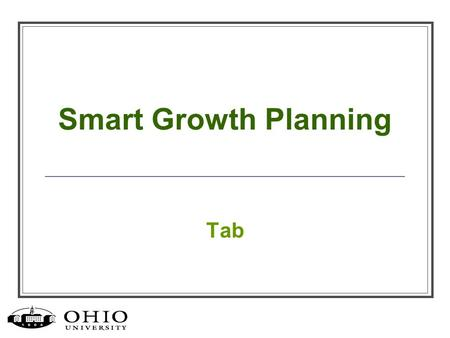 "Smart Growth Planning Tab. ""We express our values by what we build…"" What we build on and near campus should exemplify our strong appreciation for supporting."