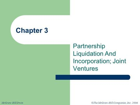 Partnership Liquidation And Incorporation; Joint Ventures