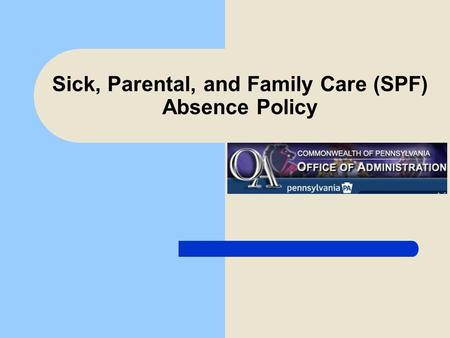 Sick, Parental, and Family Care (SPF) Absence Policy