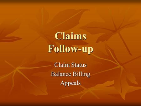 Claims Follow-up Claim Status Balance Billing Appeals.