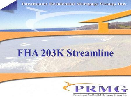 FHA 203K Streamline. Why FHA 203K Streamline? Through the FHA 203K Streamline program, borrowers can purchase or refinance their home and include the.