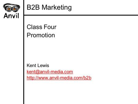 B2B Marketing Class Four Promotion Kent Lewis