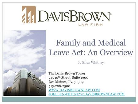 The Davis Brown Tower 215 10 th Street, Suite 1300 Des Moines, IA, 50309 515-288-2500  Family and.