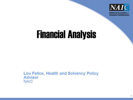 Lou Felice, Health and Solvency Policy Advisor NAIC