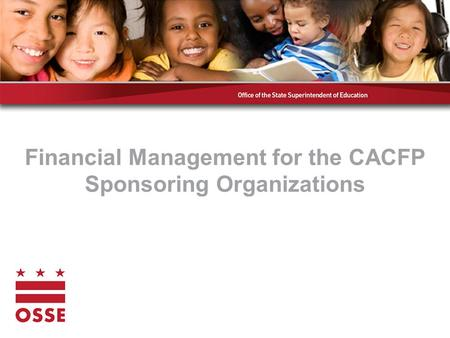 Financial Management for the CACFP Sponsoring Organizations.