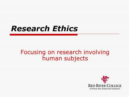 Research Ethics Board Focusing on research involving human subjects